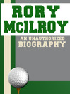 Rory McIlroy (eBook): An Unauthorized Biography