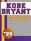 Kobe Bryant (eBook): An Unauthorized Biography