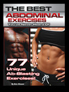 The Best Abdominal Exercises You've Never Heard Of (eBook): 77 Unique Ab-Blasting Exercises