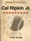 Cal Ripken, Jr. (eBook): Endurance