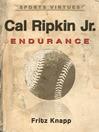 Cal Ripken, Jr. (eBook): Endurance