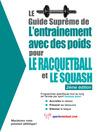 Le guide suprême de l'entrainement avec des poids pour le racquet-ball et le squash (eBook)