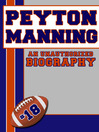 Peyton Manning (eBook): An Unauthorized Biography