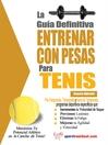 La guía definitiva - Entrenar con pesas para tenis (eBook)