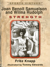 Joan Benoit Samuelson and Wilma Rudolph (eBook): Strength