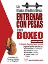 La guía definitiva - Entrenar con pesas para boxeo (eBook)