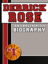 Derrick Rose (eBook): An Unauthorized Biography
