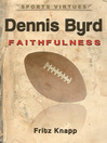 Dennis Byrd (eBook): Faithfulness