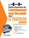 Le guide suprême de l'entrainement avec des poids pour le triathlon (eBook)