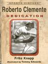 Roberto Clemente (eBook): Dedication