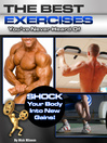 The Best Exercises You've Never Heard Of (eBook): Shock Your Body Into New Gains