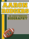 Aaron Rodgers (eBook): An Unauthorized Biography