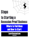 Steps to Starting a Recession-Proof Business (eBook): Where to Find Ideas and How to Start