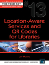 Location-Aware Services and QR Codes for Libraries (eBook): THE TECH SET Series, Book 13