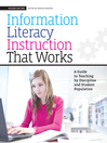 Information Literacy Instruction that Works (eBook): A Guide to Teaching by Discipline and Student Population