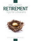 Pre- and Post-Retirement Tips for Librarians (eBook)