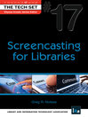 Screencasting for Libraries (eBook): THE TECH SET Series, Book 17
