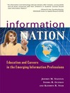 Information Nation (eBook): Education and Careers in the Emerging Information Professions
