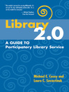 Library 2.0 (eBook): A Guide to Participatory Library Service