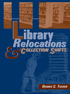 Library Relocations and Collection Shifts (eBook)