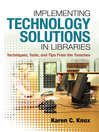 Implementing Technology Solutions in Libraries (eBook): Techniques, Tools, and Tips From the Trenches
