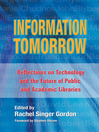 Information Tomorrow (eBook): Reflections on Technology and the Future of Public and Academic Libraries