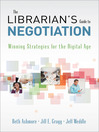 The Librarian's Guide to Negotiation (eBook): Winning Strategies for the Digital Age