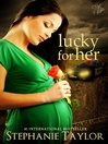 Lucky for Her (eBook): Lucky for Her Series, Book 1