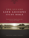 The Lucado Life Lessons Study Bible, NKJV (eBook): Inspirational Applications for Living Your Faith