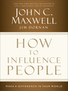How to Influence People (eBook): Make a Difference in Your World