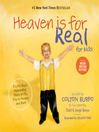 Heaven is for Real for Kids (eBook): A Little Boy's Astounding Story of His Trip to Heaven and Back