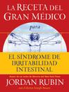 La receta del Gran Médico para el síndrome de irritabilidad intestinal (eBook)