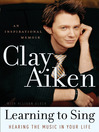 Learning to Sing (eBook): Hearing the Music in Your Life