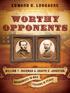 Worthy Opponents (eBook): William T. Sherman & Joseph E. Johnston: Antagonists in War-Friends in Peace