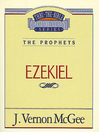Thru the Bible Volume, 25 (eBook): The Prophets (Ezekiel)