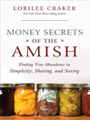 Money Secrets of the Amish (eBook): Finding True Abundance in Simplicity, Sharing, and Saving