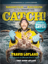 Catch! (eBook): Dangerous Tales and Manly Recipes from the Bering Sea