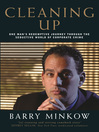 Cleaning Up (eBook): One Man's Redemptive Journey Through the Seductive World of Corporate Crime