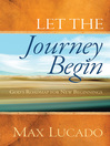 Let the Journey Begin (eBook): God's Roadmap for New Beginnings