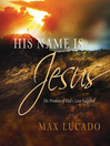 His Name is Jesus (eBook): The Promise of God's Love Fulfilled