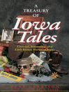 A Treasury of Iowa Tales (eBook): Unusual, Interesting, and Little-Known Stories of Iowa