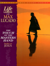 The Touch of the Masters Hand (eBook): Studies on Jesus