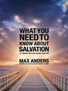 What You Need to Know About Salvation (eBook): 12 Lessons That Can Change Your Life