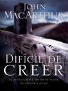 Difícil de Creer (eBook): El alto costo e infinito valor de seguir a Jesús