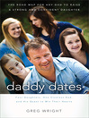 Daddy Dates (eBook): Four Daughters, One Clueless Dad, and His Quest to Win Their Hearts: The Road Map for Any Dad to Raise a Strong and Confident Daughter