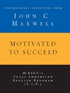 Motivated to Succeed (eBook): Inspirational Selections from John C. Maxwell