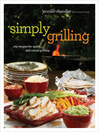 Simply Grilling (eBook): 105 Recipes for Quick and Casual Grilling