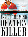Inside the Mind of a Teen Killer (eBook)
