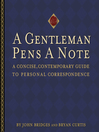 A Gentleman Pens a Note (eBook): A Concise, Contemporary Guide to Personal Correspondence