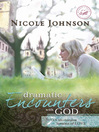 Dramatic Encounters with God (eBook): Seven Life-Changing Lessons of Love